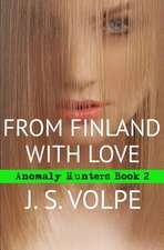 From Finland with Love (Anomaly Hunters, Book Two)