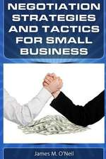Negotiation Strategies and Tactics for Small Business