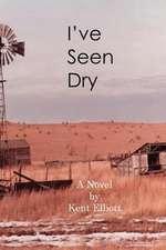 I've Seen Dry