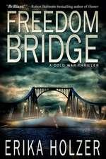 Freedom Bridge:  A Cold War Thriller