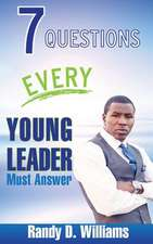 7 Questions Every Young Leader Must Answer