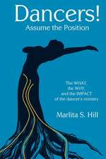 Dancers! Assume the Position: The What, the Why, and the Impact of the Dancer's Ministry