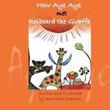 How Aye Aye Met Roibeard the Giraffe