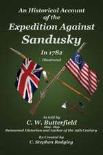 An Historical Account of the Expedition Against Sandusky in 1782:  Under Colonel William Crawford