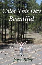 Color This Day Beautiful