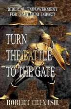 Turn the Battle to the Gate