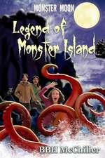 Legend of Monster Island (Monster Moon Series Book 3)