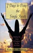 7 Days to Pray the Single Away
