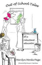 Out-Of-School Tales of a Reluctant Educator