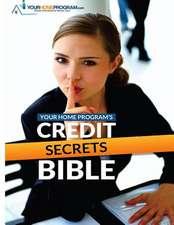 Your Home Program's Credit Secrets Bible