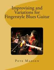 Improvising and Variations for Fingerstyle Blues Guitar