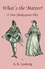 What's the Matter? a New Shakespeare Play