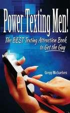 Power Texting Men!