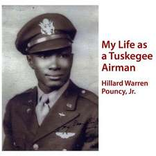 My Life as a Tuskegee Airman