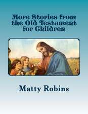 More Stories from the Old Testament for Children