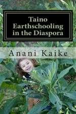 Taino Earthschooling in the Diaspora