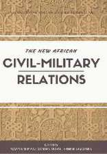 The New African Civil-Military Relations