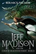 Jeff Madison and the Curse of Drakwood Forest
