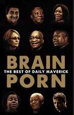 Brain Porn:  The Best of Daily Maverick