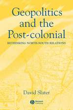 Geopolitics and the Post–Colonial: Rethinking North–South Relations