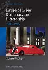 Europe between Democracy and Dictatorship: 1900 – 1945