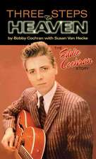 Three Steps to Heaven:  The Eddie Cochran Story