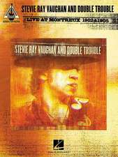 Stevie Ray Vaughan and Double Trouble, Live at Montreux 1982 & 1985