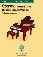 Czerny - Selections from the Little Pianist, Opus 823:  Technique Classics Series Hal Leonard Student Piano Library
