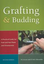 Grafting & Budding:  A Practical Guide for Fruit and Nut Plants and Ornamentals