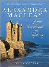 AlexanderMacleay: FromScotlandtoSydney