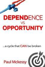 Dependance Vs Opportunity