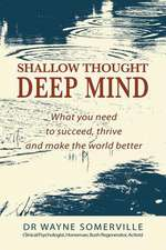 Shallow Thought, Deep Mind