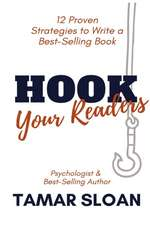Hook Your Readers: 12 Proven Strategies to Write a Best-Selling Book