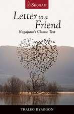 Letter to a Friend: Nagajuna's Classic Text