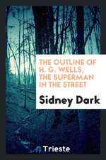 The Outline of H. G. Wells, the Superman in the Street