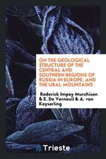 On the Geological Structure of the Central and Southern Regions of Russia in Europe and the Ural ...