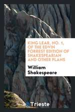 King Lear, No. 1, of the Edvin  Forrest Edition of Shakespearian and other Plans