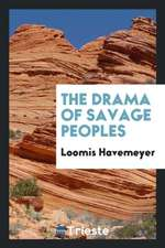 The Drama of Savage Peoples