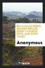De La Salle Series. Graded Speller, Book I
