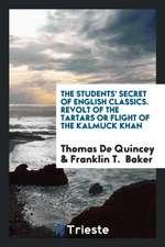 The Students' Secret of English Classics. Revolt of the Tartars or Flight of the Kalmuck Khan