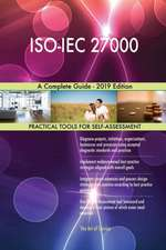 ISO-IEC 27000 A Complete Guide - 2019 Edition