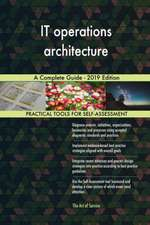 IT operations architecture A Complete Guide - 2019 Edition