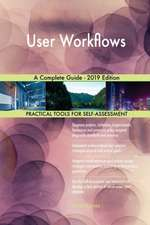 User Workflows A Complete Guide - 2019 Edition