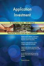 Application Investment A Complete Guide - 2019 Edition