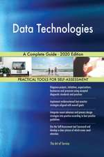 Data Technologies A Complete Guide - 2020 Edition