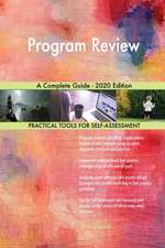 Program Review A Complete Guide - 2020 Edition