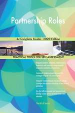 Partnership Roles A Complete Guide - 2020 Edition