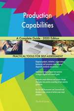Production Capabilities A Complete Guide - 2020 Edition