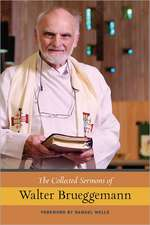 The Collected Sermons of Walter Brueggemann