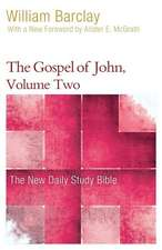 The Gospel of John, Volume Two